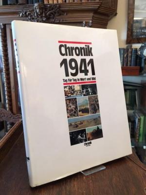 Chronik 1941 : Tag für Tag in Wort und Bild.