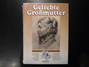 Geliebte Großmutter - Ein Lesebuch mit Gedichten, Liedern und Briefen - (Original folienverschweißt)