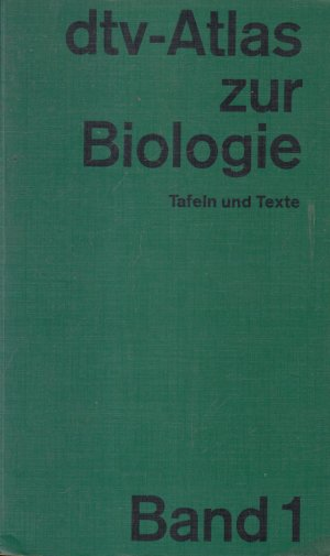 dtv-Atlas zur Biologie   Band 1  Tafeln und Texte  mit 138 Abbildungsseiten