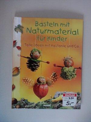 Basteln Mit Naturmaterial Für Kinder. Tolle Ideen Mit Kastanie Und Co. U2013  Buch Gebraucht Kaufen