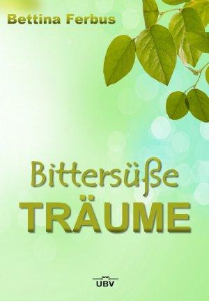 Bittersüße Träume - Ferbus, Bettina