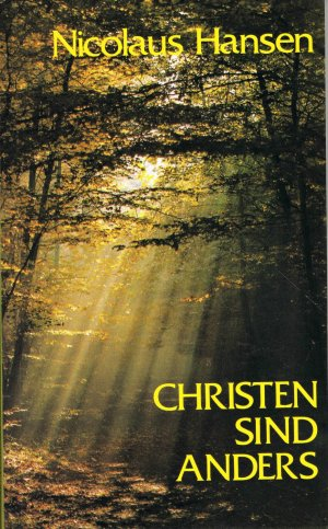Christen sind anders : Skizzen einer christlichen Existenz