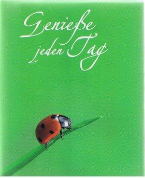 Genieße jeden Tag (Sinnsprüche - Minibuch)