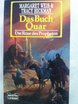 Die Rose des Propheten. Das Buch Quar.