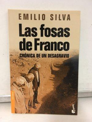 Las fosas de Franco - Crónica de un desagravio - Silva, Emilio