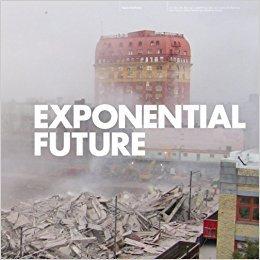 Bildtext: Exponential Future von Juan Gaitán (Author), Scott Watson (Author), Monika Szewczyk