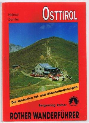 Osttirol - Die schönsten Tal- und Höhenwanderungen