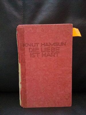Die Liebe ist hart - Ein Roman in zwei Erzählungen