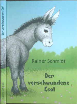 Der verschwundene Esel SIGNIERT - Rainer Schmidt (Autor) Silke Minor-Ubben (Illustr.)