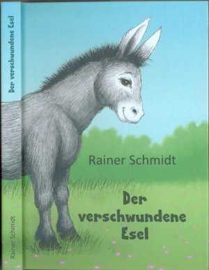 Der verschwundene Esel - Rainer Schmidt (Autor) Silke Minor-Ubben (Illustr.)