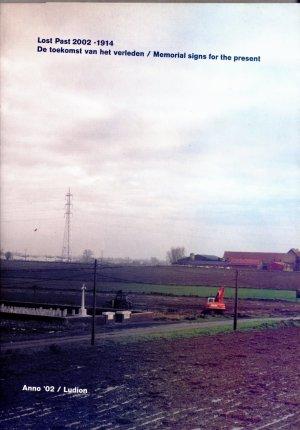 Bildtext: Lost past 2002-1914 - de toekomst van het verleden - memorial signs for the present von Lieven de Cauter, Moritz Küng