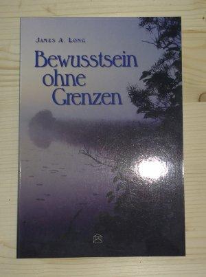 gebrauchtes Buch – Esoterik - Long, James A. – Bewusstsein ohne Grenzen : der Mensch und die Lebensgesetze.