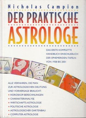 gebrauchtes Buch – Campion, Nicholas – DER PRAKTISCHE ASTROLOGE, Das erste kmplette Handbuch
