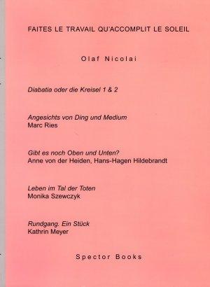 Bildtext: Faites le travail qu'accomplit le soleil [de] von Olaf Nicolai, Veit Gorner, Anne von der Heiden, Kathrin Meyer