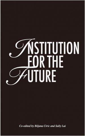 Bildtext: Institution for the Future von Yoko Ono, Tino Sehgal, Dorothea Hantelmann,