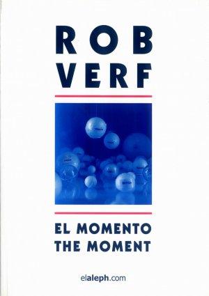 Bildtext: EL MOMENTO - THE MOMENT - Rob Verf von Rob Verf, El Aleph, Maria Elena Lucero, Maria Jose Herrera