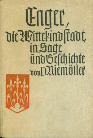 Enger,  --  die Wittekindstadt in Sage und Geschichte.