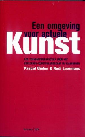 Bildtext: Een omgeving voor actuele kunst von Pascal Gielen, Rudi Laermans