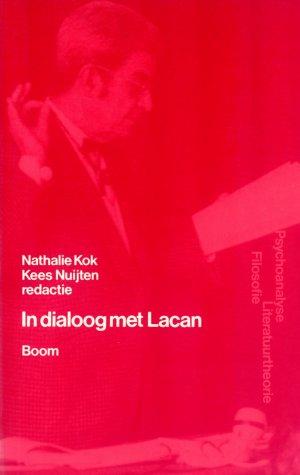 Bildtext: IN DIALOOG MET LACAN - Psychiatrische, filosofische en literatuurtheoretische beschouwingen von Nathalie Kok, Kees Nuijten
