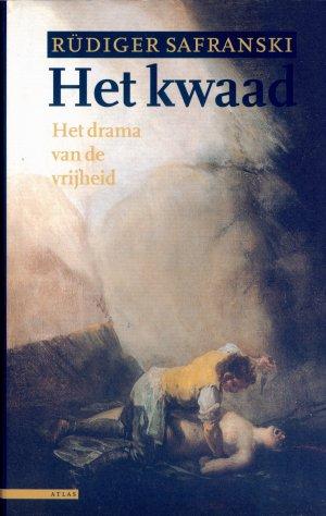 Bildtext: Het kwaad, of Het drama van de vrijheid von Rüdiger Safranski