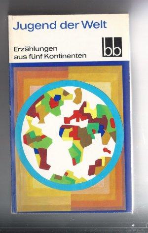 Jugend der Welt   Erzählungen aus fünf Kontinenten bb Taschenbuch 285