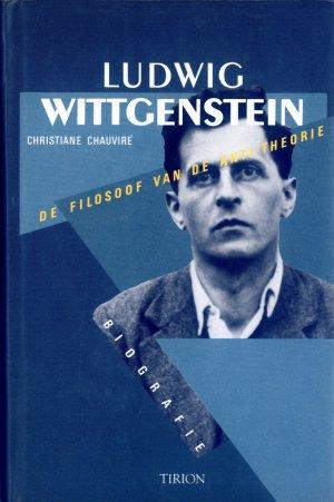 Bildtext: Ludwig Wittgenstein - De filosoof van de anti-theorie - Biografie von Christiane Chauviré