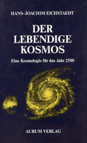 Der lebendige Kosmos- eine Kosmologie für das Jahr 2500