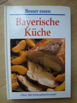 Gebrauchtes Buch U2013 U2013 Bayerische Küche U2013 Über 100 Schmankerlrezepte  Vergrößern