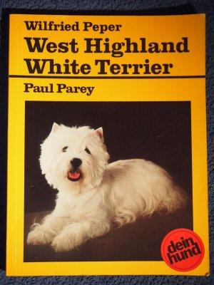 West Highland White Terrier. Praktische Ratschläge für Haltung, Pflege und Erziehung.