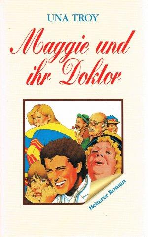 Maggie und ihr Doktor : Heiterer Roman