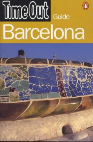 Bildtext: Barcelona - Time Out (Time Out Guides) von Nick Rider, Sophie Blacksell, Laia Oliver, Sheri Ahmed, Alison bravington, Jackie Brind