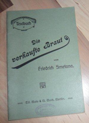 Die verkaufte Braut - Komische Oper in drei Acten - Textbuch