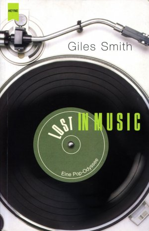 Giles Smith - Lost in Music. Eine Pop-Odyssee