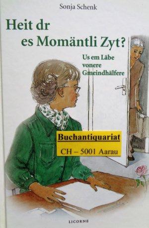 Heit dr es Momäntli Zyt ? - Schenk Sonja