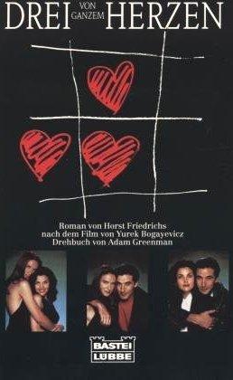 Drei von ganzem Herzen . Roman