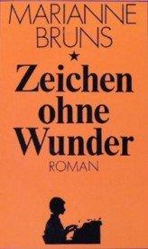 Zeichen ohne Wunder. Roman