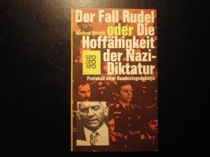 Der Fall Rudel oder Die Hoffähigkeit der Nazidiktatur. Protokoll einer Bundestagsdebatte.