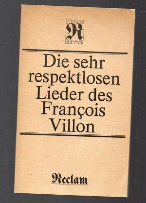 Die sehr respektlosen Lieder des Francois Villon