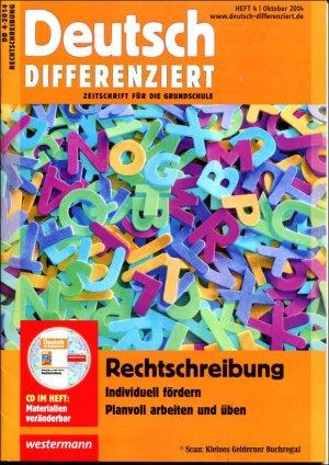 Deutsch differenziert 4/2014: RECHTSCHREIBUNG - Individuell fördern, planvoll arbeiten und üben / mit Heft-CD