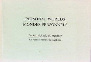 Bildtext: Personal Worlds - Mondes personnels  De werkelijkheid als metafoor - La réalité comme metaphore von Antje von Graevenitz, Frank Gribling, Gijs van Tuyl