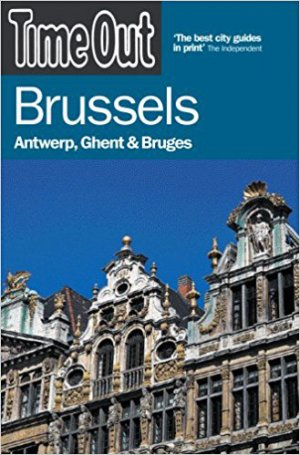 Bildtext: Time Out Brussels: Antwerp, Ghent, and Bruges (Time Out Guides) von