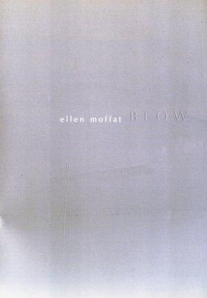 Bildtext: Ellen Moffat: BLOW von Ellen Moffat
