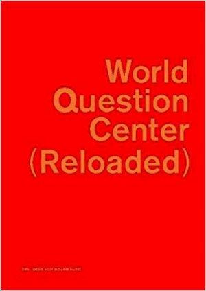 Bildtext: World Question Center (Reloaded) von Hlavajova, Marina Winder, Jill