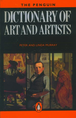 Bildtext: Dictionary of Art and Artists von Peter Murray, Linda Murray