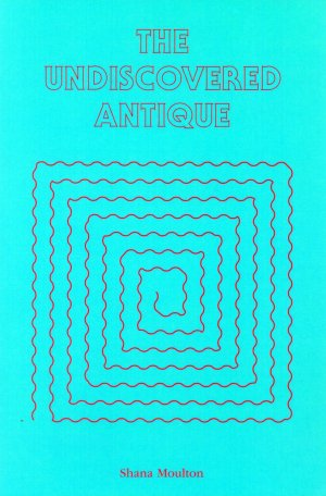 Bildtext: The Undiscovered Antique von Shana Moulton, Anne J. Barlow