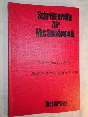 Beat - Background - Beethoven : Material für ein Curriculum.
