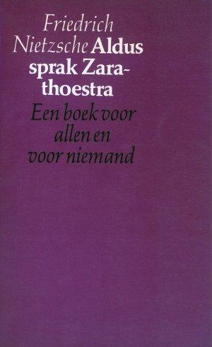 Bildtext: Aldus sprak zarathoestra - Een boek voor allen en niemand von Friedrich Nietzsche