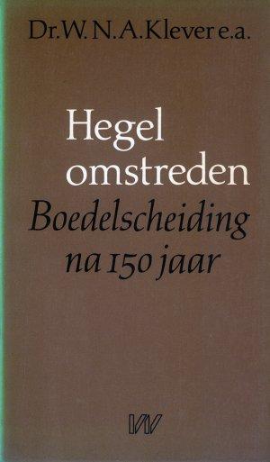 Bildtext: Hegel omstreden: Boedelscheiding na 150 jaar von Dr. W.N.A. Klever, prof. dr. ir. A. F. van Leeuwen, prof. dr. J. Hollak, prof. dr. H. G. Hubbeling, mr. drs. R. J. de Folter, prof. dr. H. Kimmerle, prof. mr. J. M. van Dunné