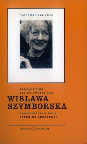 Bildtext: Bloemlezing uit de poëzie van Wislawa Szymborska - dichters van nu 13 von JEANNINE VEREECKEN, Wislawa Szymborska