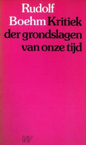 Bildtext: Kritiek der grondslagen van onze tijd von Rudolf Boehm, Willy Coolsaet